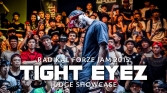 Tight Eyez | Judge Showcase | Radikal Forze Jam 2015 | RPProds