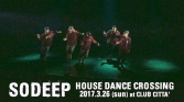 "SODEEP ""HOUSE DANCE CROSSING"" 2017.3.26 at CLUB CITTA'"