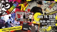 "【2Phunky TV #07】 2016.07.16(sat) 26:00~ON AIR《Guest : ""RYUZY""》"